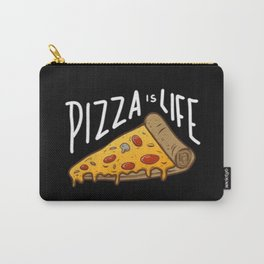 Pizza is Life - Carry-All Pouch