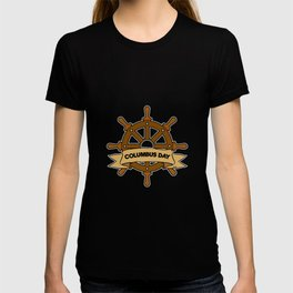 Christopher Columbus Day Ship steering gift T-shirt