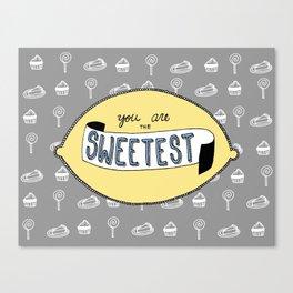 You Are The Sweetest: By Tasha Lovsin (#HeyCreateDaily) Canvas Print