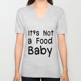 Not a Food Baby Announcement Gifts Unisex V-Neck