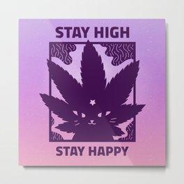 STAY HIGH STAY HAPPY II Metal Print