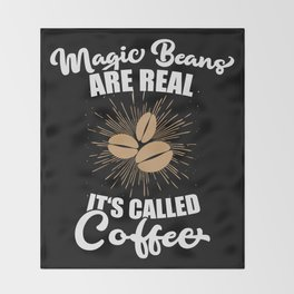 Magic Beans are Real. It's called Coffee. Throw Blanket
