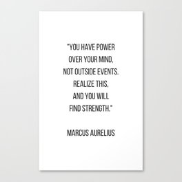 Stoic Philosophy Quote - you have power over your mind Canvas Print
