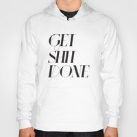 get shit done Hoodies featuring GET SHIT DONE! by Sara Eshak