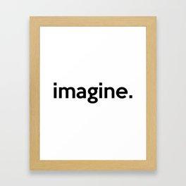 imagine. Framed Art Print
