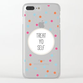 Treat Yo Self II Clear iPhone Case