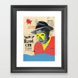 superheros cry too Framed Art Print