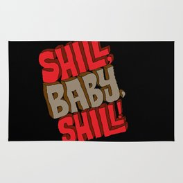 Shill, Baby, Shill! Rug