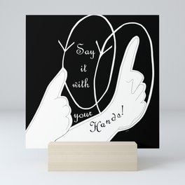 Say It With Your Hands Mini Art Print