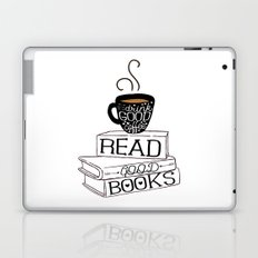 Drink Good Coffee, Read Good Books Laptop & iPad Skin