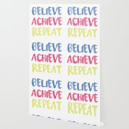 Believe Achieve Repeat Motivation Sentence Wallpaper