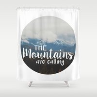 the mountains are calling Shower Curtains featuring The Mountains are Calling by Snapshot Adventures