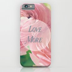 Love More iPhone 6s Slim Case
