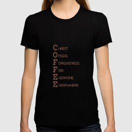 COFFEE,Christian,Christ Offers Forgiveness For Everyone Everywhere.Bible T-shirt