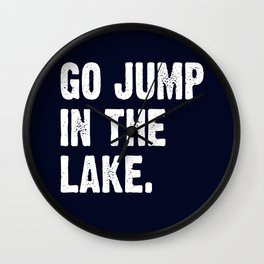 Go Jump In The Lake - Navy Blue Wall Clock