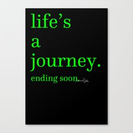 Life's a Journey... Ending Soon Canvas Print