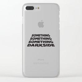 Something darkside Clear iPhone Case