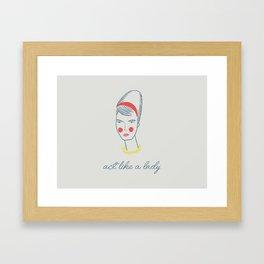 Act like a lady Framed Art Print