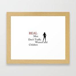 Real Men Don't Traffic Framed Art Print