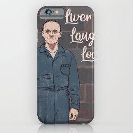 Liver Laugh Love iPhone Case