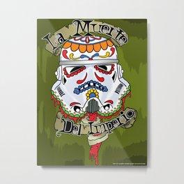 """La Muerte Del Imperio"" Metal Print"