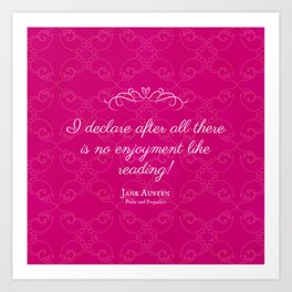 No Enjoyment Like Reading (Jane Austen, Pride and Prejudice Quote) Art Print