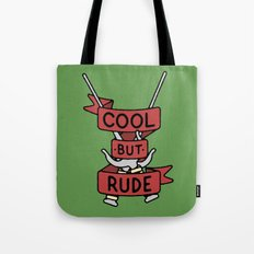 Cool But Rude Tote Bag