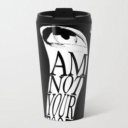 I am not your foot Travel Mug