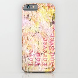 Love You Forever And Ever ... iPhone Case