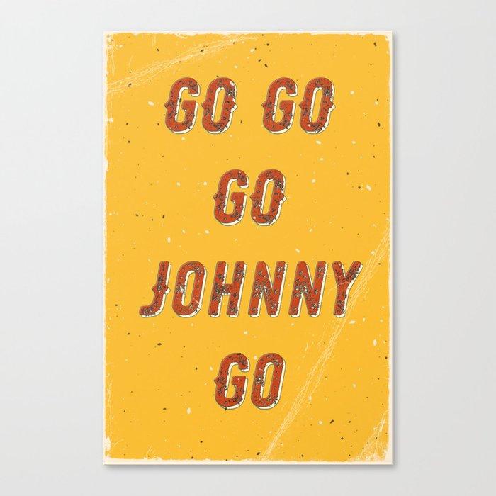 Go go - go Johnny go – A Hell Songbook Edition Canvas Print