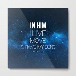 In Him I Live Metal Print