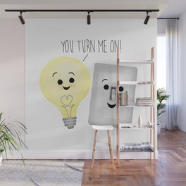 You Turn Me On! Wall Mural