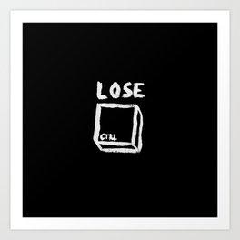LOSE CTRL. | BLACK EDITION Art Print