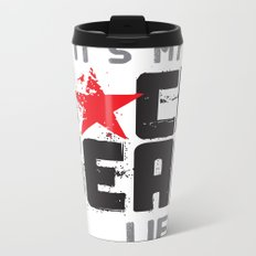 F★CK FEAR (it's YOUR life) Metal Travel Mug