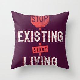 Start living Throw Pillow
