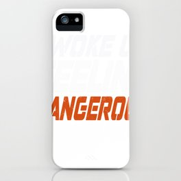 i woke up feeling hazardous 6 football perfect funny present pullover tee iPhone Case