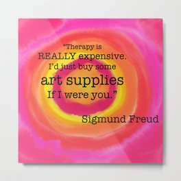 Therapy is Expensive Metal Print