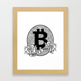 Bitcoin & Cryptocurrency Money Is Power Framed Art Print