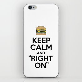 """Keep Calm and """"Right On"""" iPhone Skin"""