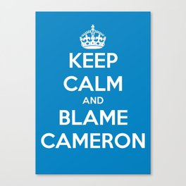 Keep Calm and Blame Cameron Canvas Print