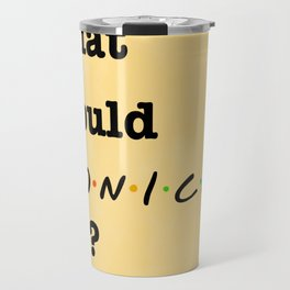 What Would MONICA Do? (1 of 7) - Watercolor Travel Mug
