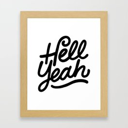 hell yeah X typography Framed Art Print