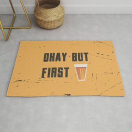 Funny Ok But First 1st Chai Tea Quote Rug