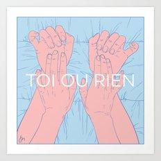 Toi Ou Rien Art Print