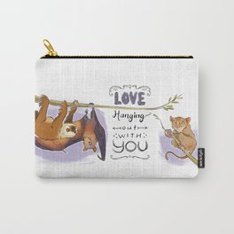 Love hanging out with you Carry-All Pouch