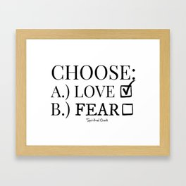 Choose Love Over Fear Framed Art Print