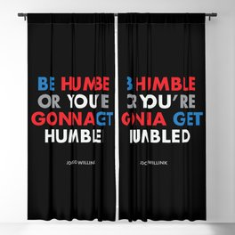 """""""Be humble or you're gonna get humbled"""" Jocko Willink Blackout Curtain"""