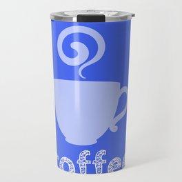 bring me coffee before go go Travel Mug