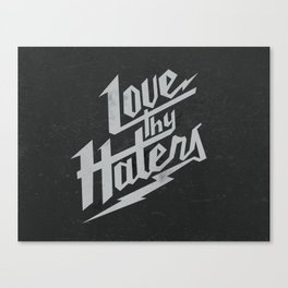 Love Thy Haters - Black Canvas Print