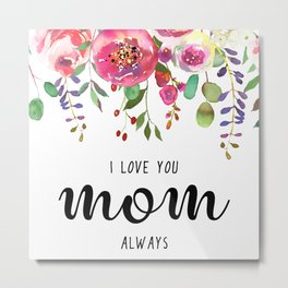 I love you mom | Mother's day Metal Print